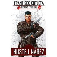 Bratrstvo krve 1 - Hustej nářez - František Kotleta