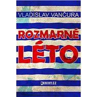 Rozmarné léto - Elektronická kniha - Vladislav Vančura