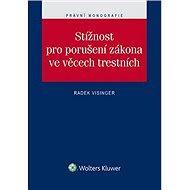 Stížnost pro porušení zákona ve věcech trestních - Radek Visinger