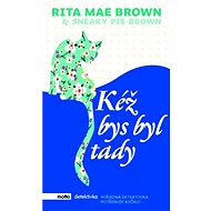 Kéž bys byl tady - Rita Mae Brown