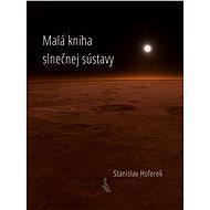 Malá kniha slnečnej sústavy - Stanislav Hoferek