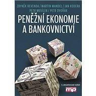 Peněžní ekonomie a bankovnictví - Zbyněk Revenda, Martin Mandel, Jan Kodera, Petr Musílek, Petr Dvořák