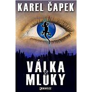 Válka s mloky - Elektronická kniha - Karel Čapek