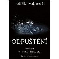 Odpuštění – This Man 2 - Jodi Ellen Malpasová