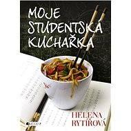 Moje studentská kuchařka - Helena Rytířová