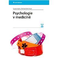 Psychologie v medicíně - Susan Ayers, Visser Richard de