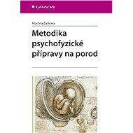 Metodika psychofyzické přípravy na porod - Martina Bašková