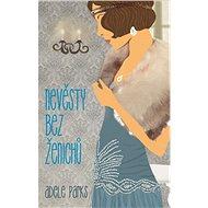 Nevěsty bez ženichů - Elektronická kniha - Adele Parks - román pro ženy z 20. let - 536 stran
