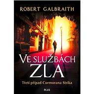 Ve službách zla - Robert Galbraith (pseudonym J. K. Rowlingové)