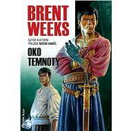 Oko temnoty - Elektronická kniha ze série Světlonoš, Brent Weeks