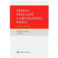 Sbírka příkladů z obchodního práva, 4. vydání - Stanislava Černá