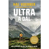 Ultra a dál - Scott Jurek, Hal Koerner