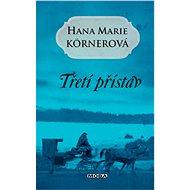 Třetí přístav - Hana Marie Körnerová