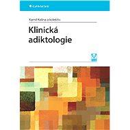 Klinická adiktologie - Kamil Kalina, kolektiv a