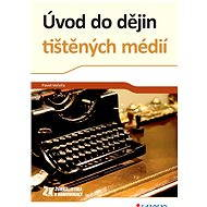Úvod do dějin tištěných médií - Pavel Večeřa