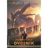 Dvojník - Elektronická kniha ze série Ztracená flotila, Jack Campbell