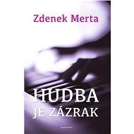 Hudba je zázrak - Zdenek Merta