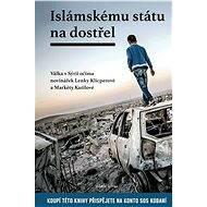 Islámskému státu na dostřel - Lenka Klicperová
