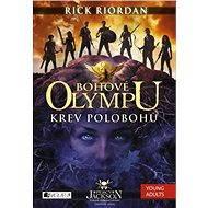 Bohové Olympu 5 – Krev polobohů - Rick Riordan
