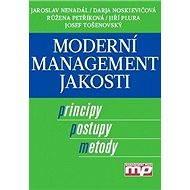 Moderní management jakosti - Jaroslav Nenadál a kol.