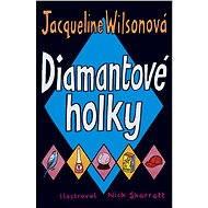 Diamantové holky - Jacqueline Wilsonová