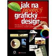 Jak na působivý grafický design - John McWade