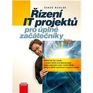 Řízení IT projektů pro úplné začátečníky - Tomáš Komzák