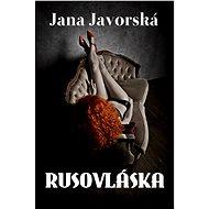 Rusovláska - Jana Javorská
