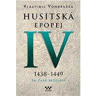 Husitská epopej IV - Vlastimil Vondruška
