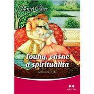 Touhy, vášně a spiritualita - Daniel Odier