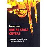 Kde se stala chyba ? - Bernard Lewis