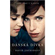 Dánská dívka [E-kniha] - David Ebershoff