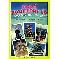 Nové rozhledny ČR - Helena Holubářová, Jaroslav Fábera