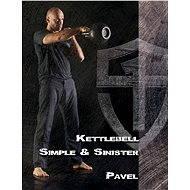 Kettlebell Simple & Sinister - Pavel Tsatsouline
