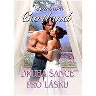 Druhá šance pro lásku - Barbara Cartland