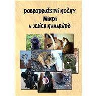 Dobrodružství kočky Mindi a jejích kamarádů - Miloslava Rýznarová