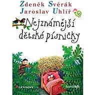 Nejznámější dětské písničky - Zdeněk Svěrák, Jaroslav Uhlíř