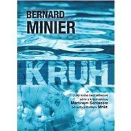 Kruh [E-kniha] - Bernard Minier