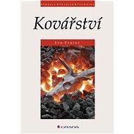 Kovářství - Ivo Frolec