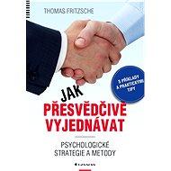 Jak přesvědčivě vyjednávat - Thomas Fritzsche