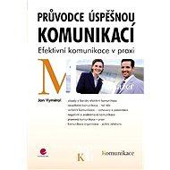 Průvodce úspěšnou komunikací - Jan Vymětal