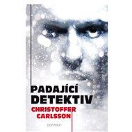 Padající detektiv - Elektronická kniha - Christoffer Carlsson