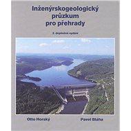 """Inženýrskogeologický průzkum pro přehrady, aneb """"co nás také poučilo"""" - Otto Horský"""