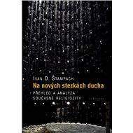 Na nových stezkách ducha - Ivan O. Štampach