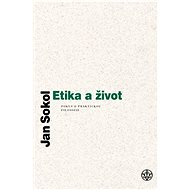 Etika a život - Jan Sokol