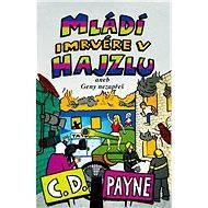 Mládí imrvére v hajzlu - C. D. Payne