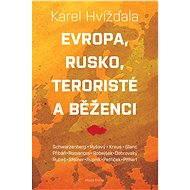Evropa, Rusko, teroristé a běženci - Karel Hvížďala