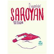 O neumírání - William Saroyan