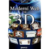 Moderní Web ve 3D - Elektronická kniha - Jiří Lex