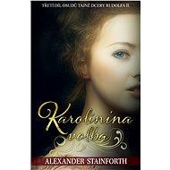 Karolínina volba - Alexander Stainforth